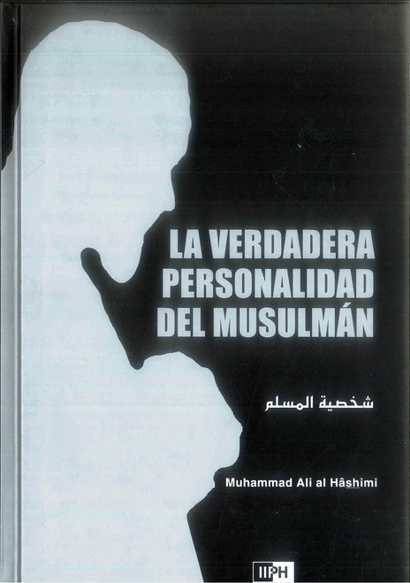 La Verdadera Personalidad Del Musulmán (Spanish) The Ideal Muslim
