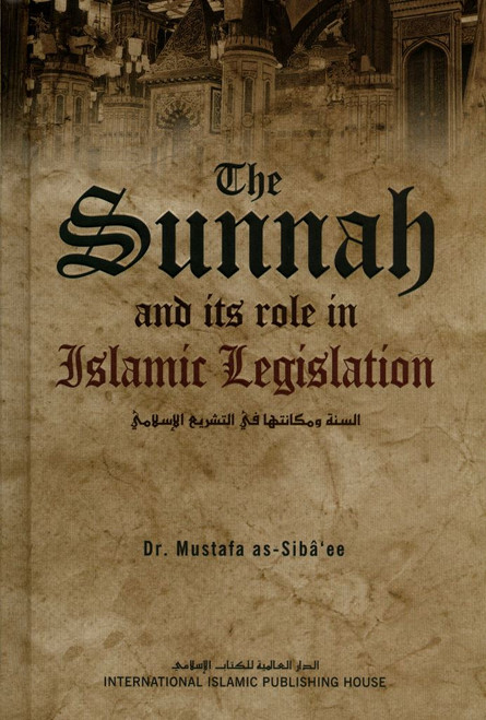 The Sunnah & Its Role In Islamic Legislation
