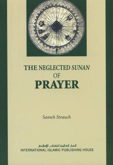 The Neglected Sunan of Prayer