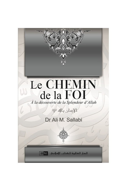 DISCOVERING THE SPLENDOUR OF ALLAH. LE CHEMIN DE LA FOI'ALLAH (french)