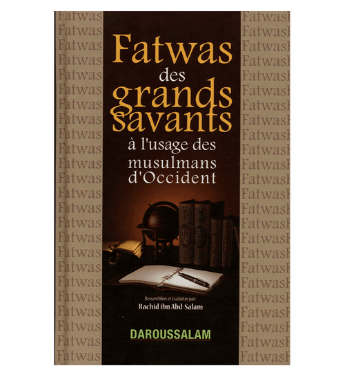 Fatwas of the great scholars. Fatwas Des Grands Savants a l'usage Des Musulmans d'Occident (French)