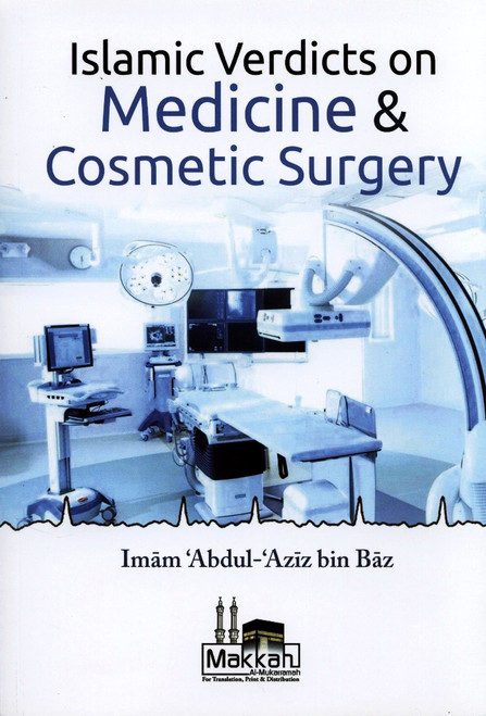 Islamic Verdicts On Medicine & Cosmetic Surgery