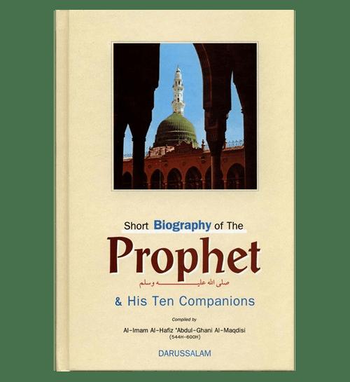 Short Biography Of The Prophet صلی الله علیه وآلهِ وسلم & His Ten Companions