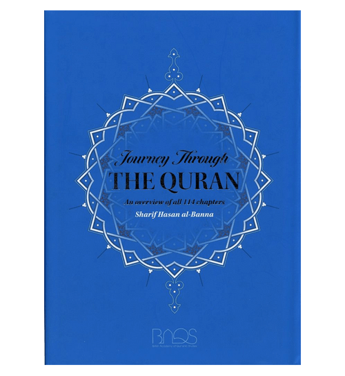 Journey Through the Quran : An Overview of All 114 Chapters