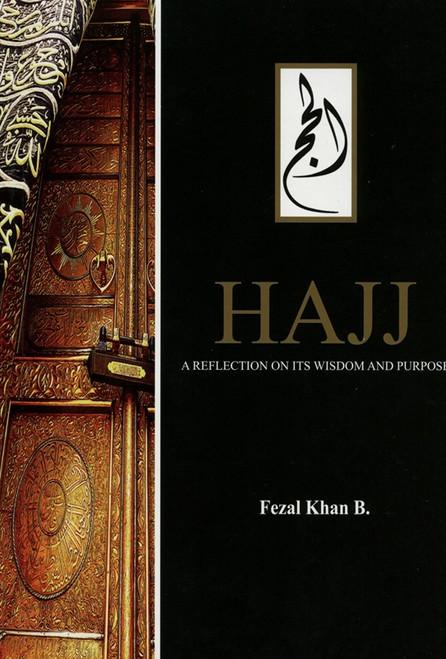 Hajj: A reflection on its Wisdom and Purpose