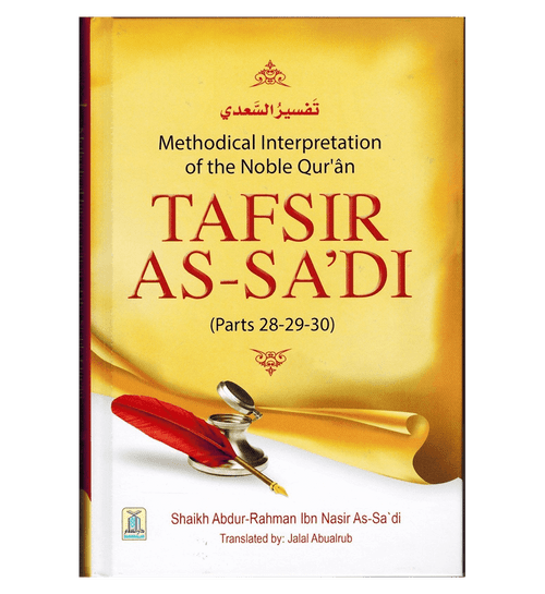 Tafsir As-Sadi (Parts 28-29-30) Methodical Interpretation Of The Noble Quran