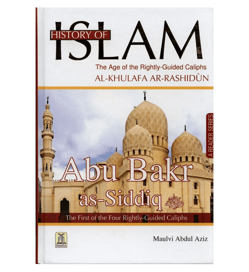 History of Islam : Abu Bakr As-Siddiq R.A.