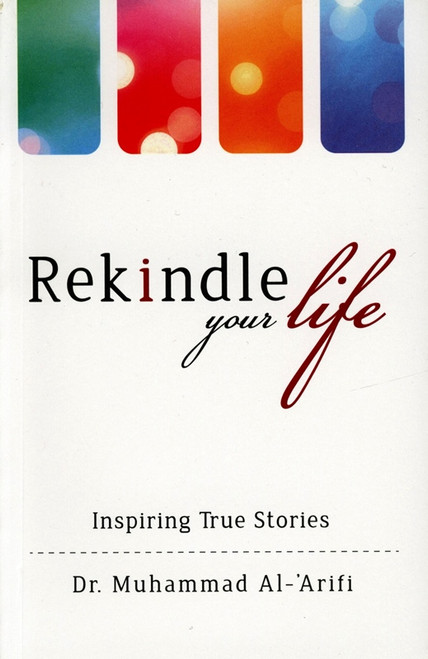 Rekindle your life : Inspiring True Stories