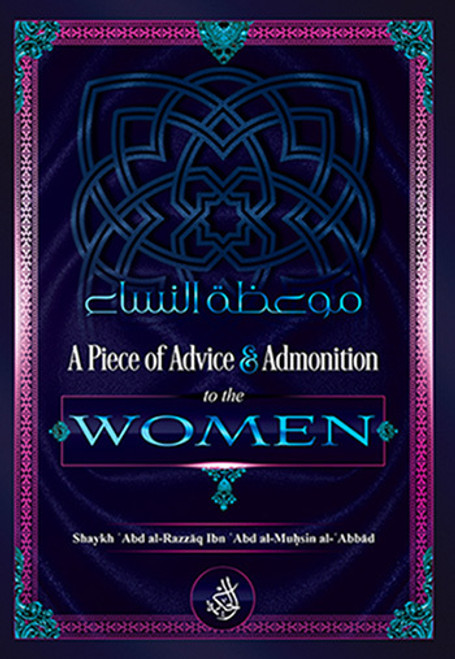 A Piece Of Advice & Admonition For The Women