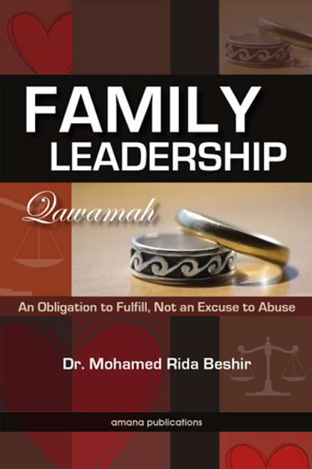 family Leadership, Qawamah : An Obligation To Fulfill, Not An Excuse to Abuse (22843)