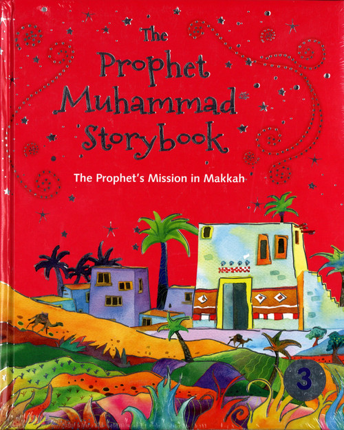 The Prophet Muhammad story book volume 3 (The Prophet's Mission in Makkah)
