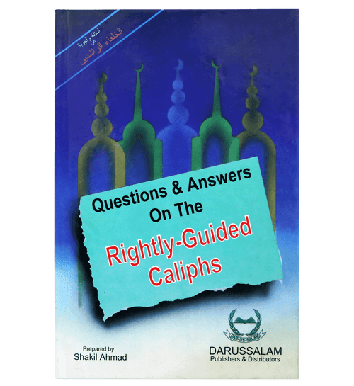 Questions & Answers on the Rightly Guided Caliphs