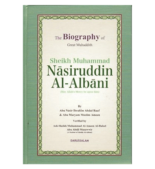 The Biography of Great Muhaddith Sheikh Muhammad Nasiruddin Al Albani