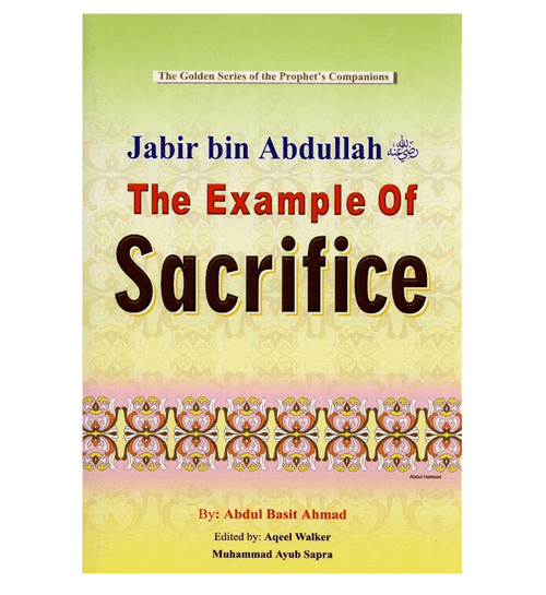 Jabir Bin Abdullah (The Example of Sacrifice)The Golden series of the Prophet Companions