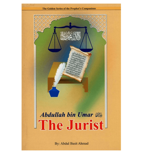 Abdullah bin Umar (R)( The Jurist)The Golden series Of the Prophet's companions