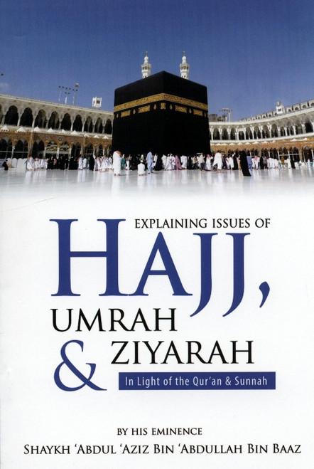 Explaining Issues Of Hajj Umrah & Ziyarah(in Light Of The Quran & Sunnah)