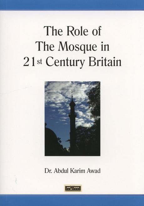 The Role of the Mosque in 21st Century Britain