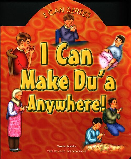I Can Make Dua Anywhere  (I can series)