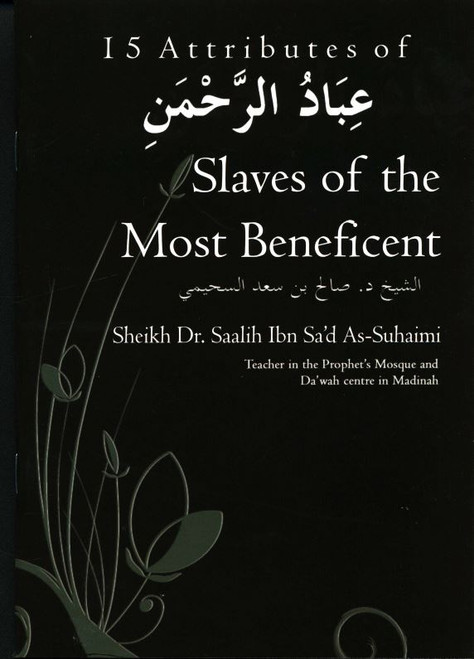 15 Attributes of Slaves of the Most Beneficent