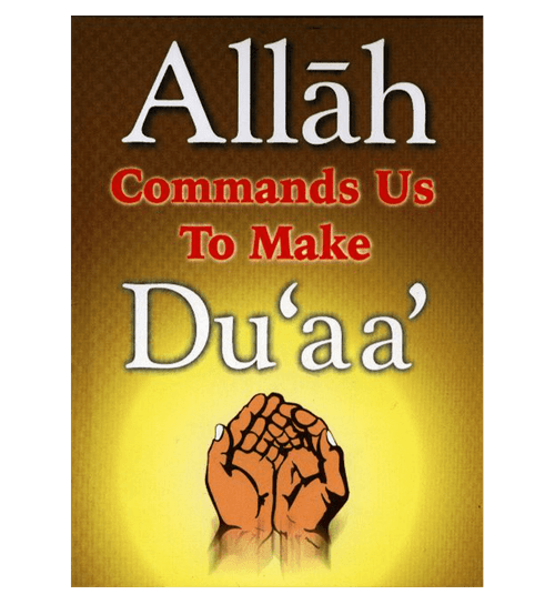 Allah Commands Us To Make Duaa