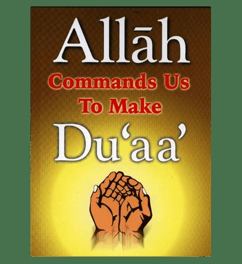 Allah Commands Us To Make Duaa
