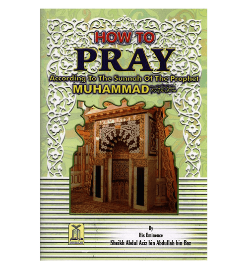 How to Pray According to the Sunnah of The Prophetﷺ