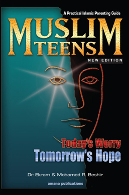 Muslim Teens : A Practical Islamic Parenting Guide (23419)