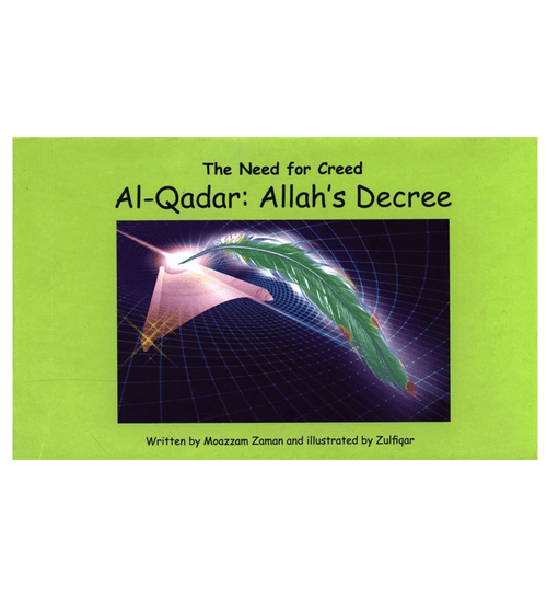 The Need For the Creed Al-Qadar: Allah's Decree(6)