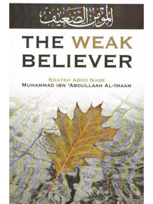 The Weak Believer by Maktaba tul-Irshad