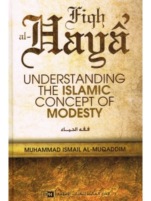 Fiqh al Haya: Understanding the Islamic Concept of Modesty