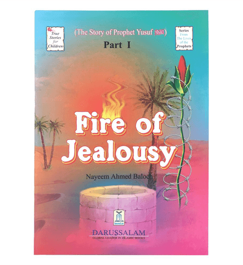 "The Story of Prophet Yusuf Part I ""Fire of jealousy"""