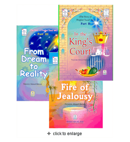 Story of Prophet Yusuf : 3 Part Fire of Jealousy, In the King's Court and From Dream to Reality