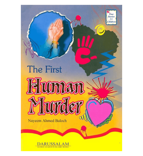 The First Human Murder (True Stories For Children)