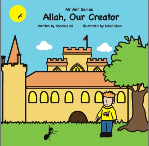 Allah, Our Creator (Mr Ant Series)