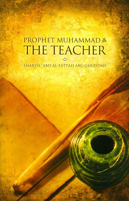 Prophet Muhammad The Teacher