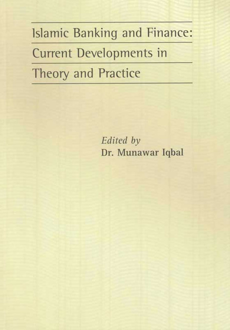Islamic Banking and Finance: Current Developments in Theory and Practice