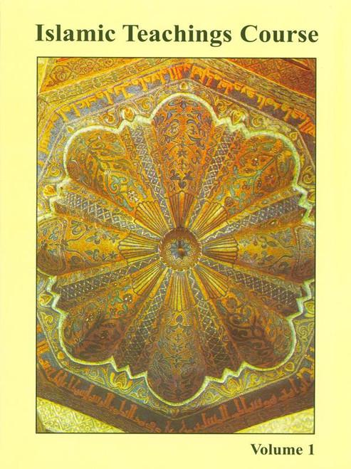 Islamic Teachings Course: Volume 1
