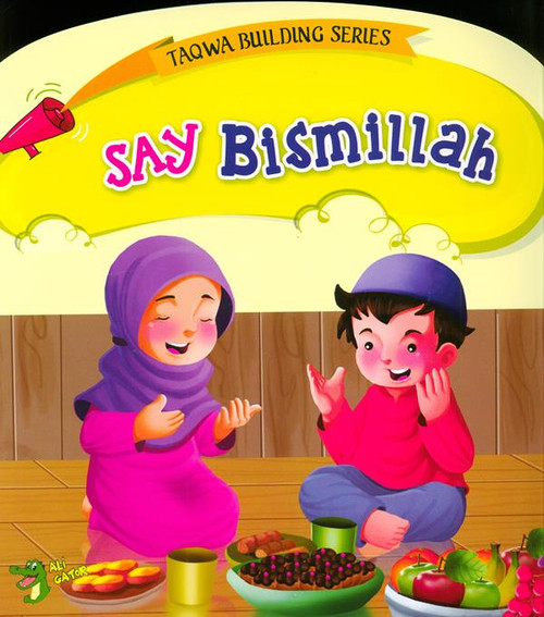 SAY BISMILLAH (Taqwa Building Series)