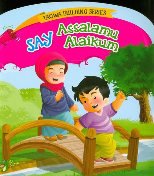 Say Assalamu Alaikum (Taqwa Building Series)