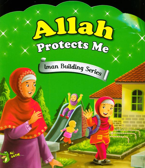 Allah Protects Me (Iman Building Series)