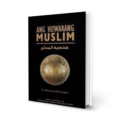 Ang Huwarang Muslim (Filipino) The Ideal Muslim