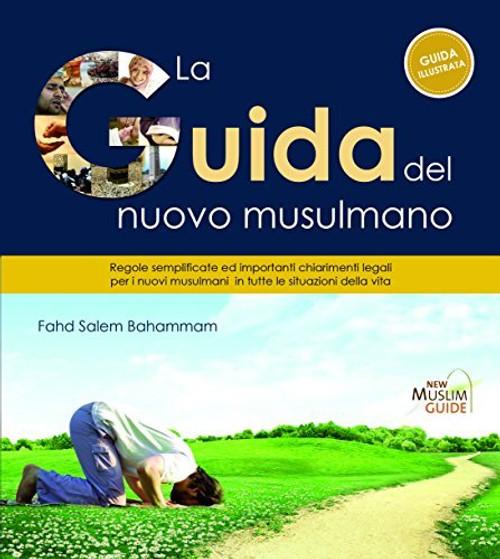 New Muslim Guide: La Guida del nuovo Musulmano (Italian)