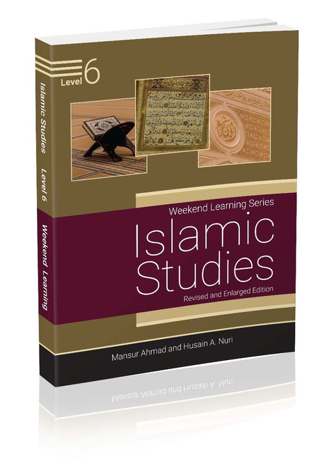 Islamic Studies Level 6 (Revised & Enlarged Edition) Weekend Learning