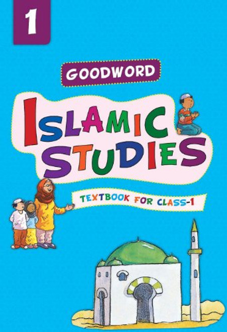 Goodword Islamic Studies: Textbook for Class-1