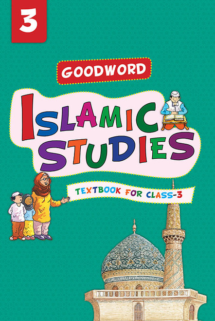 Goodword Islamic Studies: Textbook for Class-3
