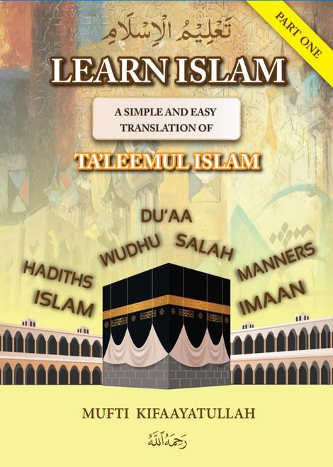 LEARN ISLAM (Part 1) Simple Translation of TA'LEEMUL ISLAM
