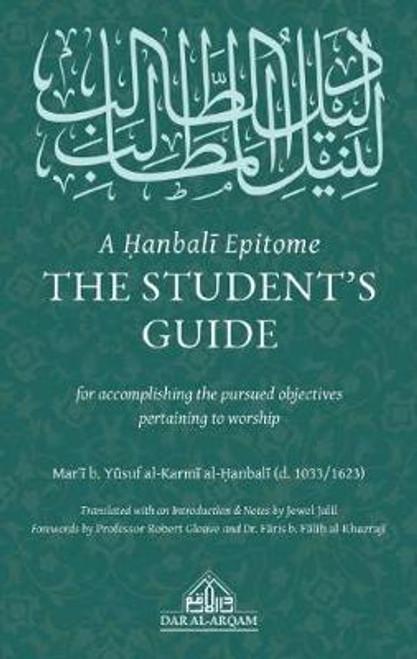 A Hanbali Epitome: The Student's Guide, 9781916475663