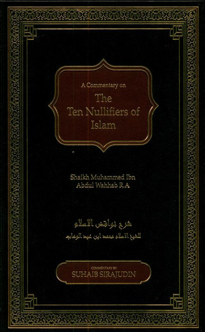 Nawaqid Al Islam : The Ten Nullifiers Of Islam, 9781916186248