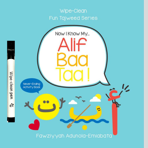 Now I Know My Alif Baa Taa! Wipe-Clean Fun Tajweed Series