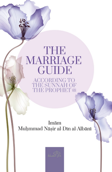 The Marriage And Wedding Guide : According to The Sunnah Of The Prophet